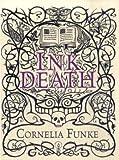 Cornelia Funke Inkdeath (Inkheart Trilogy 3)