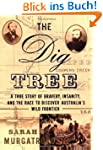 The Dig Tree: A True Story of Bravery...