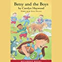 Betsy and the Boys Audiobook by Carolyn Haywood Narrated by Stina Nielson