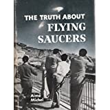 The truth about flying saucersby Aime Michel