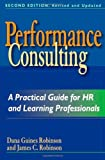 Performance Consulting: A Practical Guide for HR and Learning Professionals