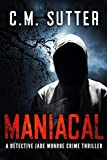 img - for Maniacal: A Detective Jade Monroe Crime Thriller Book 1 book / textbook / text book