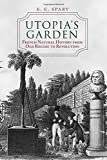 Utopia's Garden: French Natural History from Old Regime to Revolution