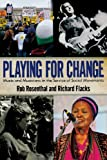 Playing for Change: Music and Musicians in the Service of Social Movements (Great Barrington Books)