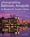 Photographing Baltimore, Annapolis &...