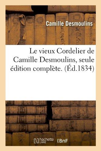 Le vieux Cordelier de Camille Desmoulins, seule édition complète. (Éd.1834)