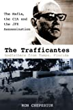 img - for The Trafficantes, Godfathers from Tampa, Florida: The Mafia, the CIA and the JFK Assassination book / textbook / text book