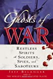 img - for Ghosts of War: Restless Spirits of Soldiers, Spies, and Saboteurs book / textbook / text book