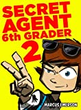 Secret Agent 6th Grader Part 2 (a hilarious mystery for children ages 9-12)
