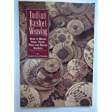 Indian Basket Weaving: How to Weave Pomo, Yurok, Pima, and Navajo Basketsby Sandra Corrie Newman