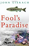 &#34;Fool&#39;s Paradise&#34; av John Gierach