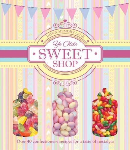 Down Memory Lane: Ye Olde Sweet Shop