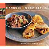 Mangoes and Curry Leaves: Culinary Travels Through the Great Subcontinent by Alford, Jeffrey, Duguid, Naomi (2005) Hardcover