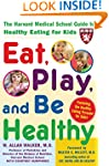 Eat, Play, and Be Healthy (A Harvard...