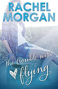The Trouble With Flying by Rachel Morgan ebook deal