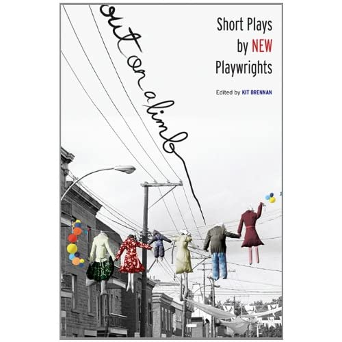 Out on a Limb: Short Plays by New Playwrights