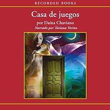 Casa de Juegos [House of Games (Texto Completo)] | Livre audio Auteur(s) : Daina Chaviano Narrateur(s) : Tatiana Vecino