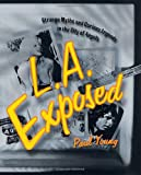 L.A. Exposed: Strange Myths and Curious Legends in the City of Angels (0312206461) by Young, Paul