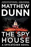 The Spy House: A Spycatcher Novel