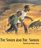 Singer & the Snorer the
