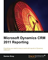 Microsoft Dynamics CRM 2011 Reporting and Business Intelligence Front Cover