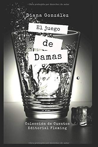 El Juego de Damas  [Gonzalez, Diana] (Tapa Blanda)