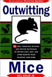 img - for Outwitting Mice: 101 Truly Ingenious Methods and Proven Techniques to Prevent Mice and Other Rodents from Invading Your Home book / textbook / text book