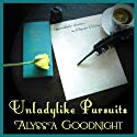 Unladylike Pursuits (       UNABRIDGED) by Alyssa Goodnight Narrated by Elizabeth Klett
