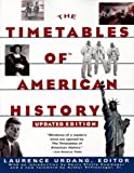 TIMETABLES OF  AMERICAN HISTORY: UPDATED EDITION (068481420X) by Urdang, Laurence