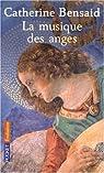 La musique des anges : S'ouvrir au meilleur de soi par Bensa�d