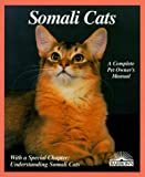 Somali Cats: Everything about Purchase, Care, Nutrition, Breeding, Health Care, and Behavior (Barron's Complete Pet Owner's Manuals)