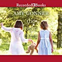 The Right Thing (       UNABRIDGED) by Amy Conner Narrated by Kate Baldwin