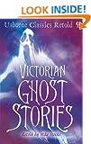Victorian Ghost Stories (Usborne Classics Retold)