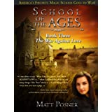 School of the Ages: The War Against Love (School of the Ages Series Book 3)by Matt Posner
