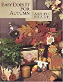 img - for Easy Does It For Autumn (Art To Heart #521B) book / textbook / text book