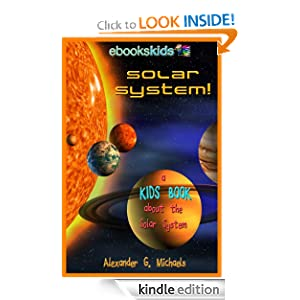 Solar System! A Kids Book About the Solar System - Fun Facts & Pictures About Space, Planets & More (eBooks Kids Space)