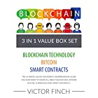 Blockchain: 3 Manuscripts - Blockchain Technology, Bitcoin (Digital Currencies), Smart Contracts Hörbuch von Victor Finch Gesprochen von: Aaron Spurlock, John Fehskens