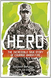 Hero: The Incredible True Story of Courage Under Fire