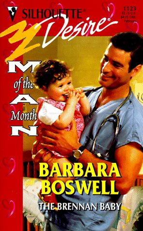 The Brennan Baby  (Man Of The Month) (Silhouette Desire #1123) (Harlequin Desire), Barbara Boswell