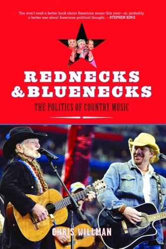 Rednecks and Bluenecks: The Politics of Country Music, Chris Willman
