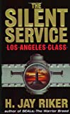 H. Jay Riker The Silent Service: Los Angeles Class