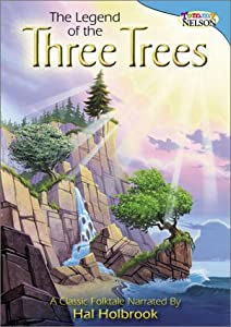 The Legend Of The Three Trees from Thomas Nelson Pub.