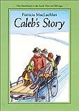 Caleb's Story (Sarah, Plain and Tall Saga) (006023606X) by MacLachlan, Patricia