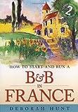 Starting & Running a B&b In France 2e