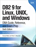 George Baklarz DB2 9 for Linux, Unix, and Windows: DBA Guide, Referenceand Exam Prep