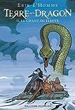 Terre-Dragon, tome 2 : Le chant du fleuve