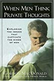 When Men Think Private Thoughts (0785278397) by MacDonald, Gordon