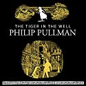 The Tiger in the Well Audiobook by Philip Pullman Narrated by Anton Lesser
