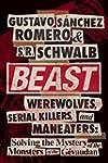 Beast: Werewolves, Serial Killers, &...