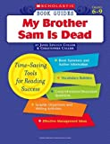 My Brother Sam Is Dead (Scholastic Book Guides, Grades 6-9)